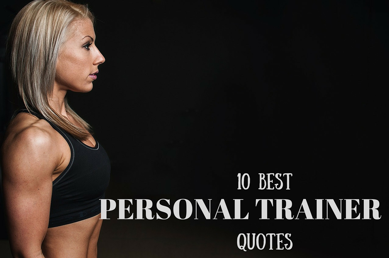 The 10 best personal trainer quotes personal trainer land 1betcityfo Images