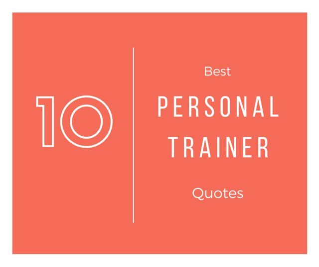 Personal Trainer Quotes Funny: The 10 Best Personal Trainer Quotes