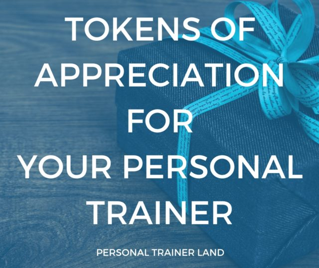 Tokens Of Appreciation For Your Personal Trainer Personal Trainer Land