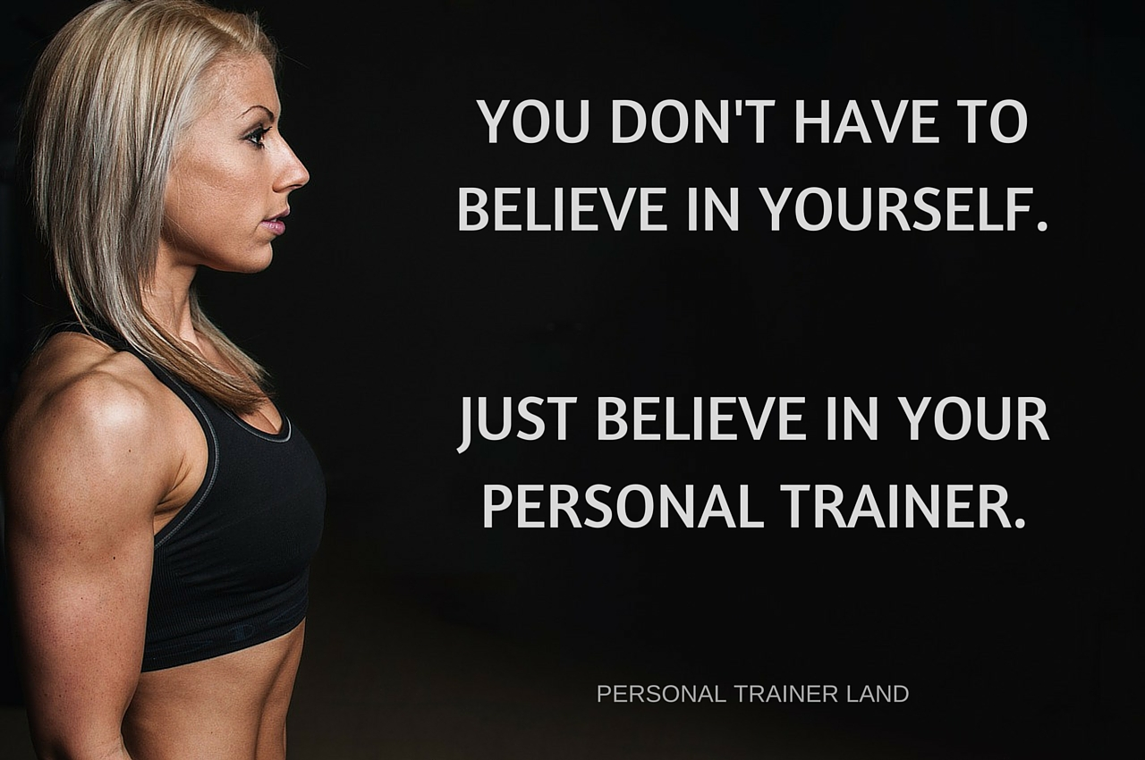 Personal Trainer Quotes   You Donu0027t Have To Believe In Yourself. Just  Believe