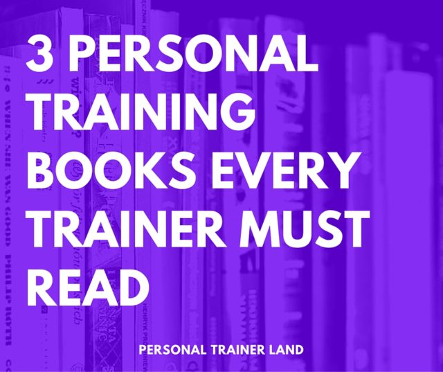 3 Personal Training Books Every Trainer Must Read Personal Trainer